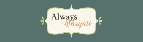 Always Chrysti blog